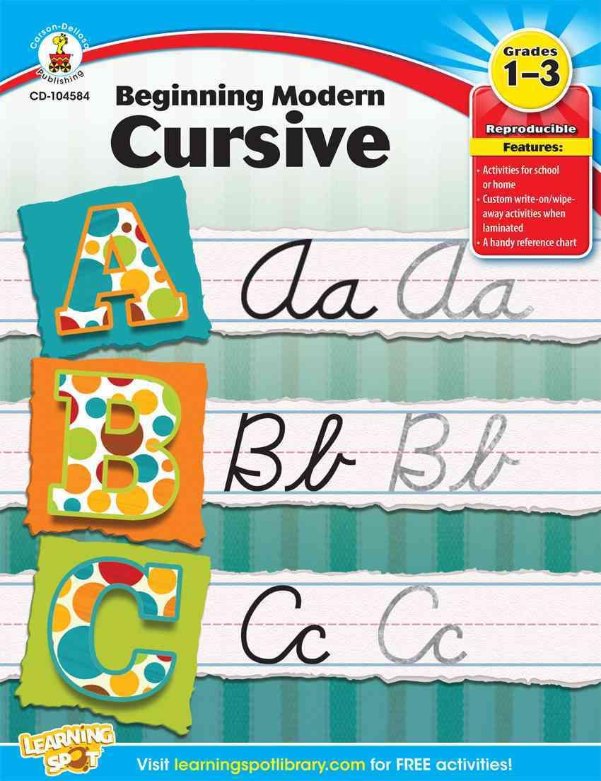 Beginning Modern Cursive, Grades 1 - 3 By Carson-Dellosa Publishing Company, Inc. (COR)